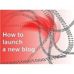 Tips to launching a new blog project