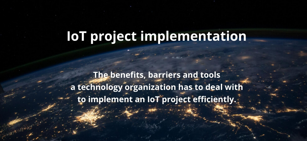 IoT project implementation - benefits and barries for tech startups